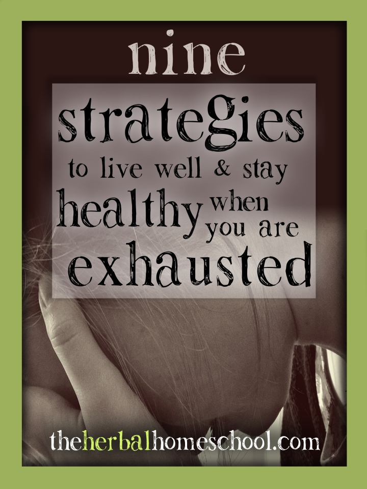 9 Strategies to Live Well When You are Exhausted